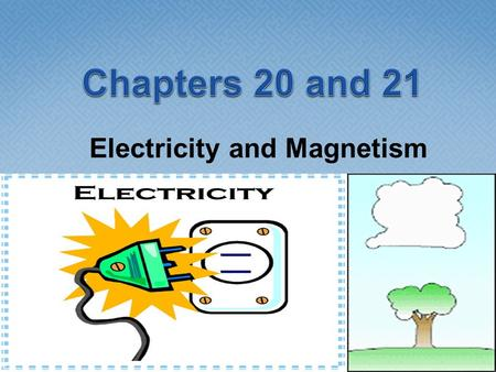 Electricity and Magnetism.  Electrical Force: Force of attraction and repulsion that either pushes or pulls electrical charges.  Force of Attraction: