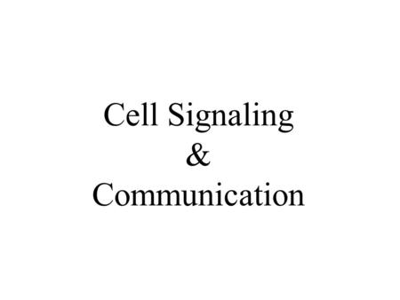 Cell Signaling & Communication. Cellular Signaling cells respond to various types of signals signals provide information about a cell's environment.