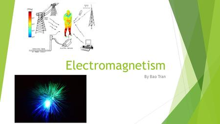Electromagnetism By Bao Tran. Electromagnetic induction  Electromagnetic induction is a process in which a conductor cuts through a stationary magnetic.