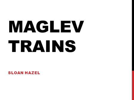MAGLEV TRAINS SLOAN HAZEL. ELECTROMAGNETIC SUSPENSION (EMS) G ERMAN.This system uses electromagnets on the train body itself that are attracted to the.