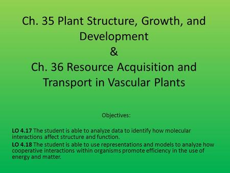 Ch. 35 Plant Structure, Growth, and Development & Ch