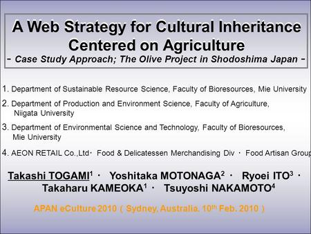 A Web Strategy for Cultural Inheritance Centered on Agriculture - Case Study Approach; The Olive Project in Shodoshima Japan - 1. Department of Sustainable.