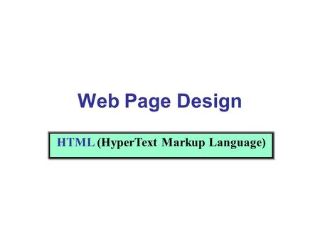 Web Page Design. Practical experience of creating simple web pages containing hyperlinks –page structure: html, head, title, body –block-level tags: div,