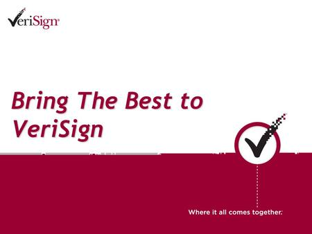 Bring The Best to VeriSign. 2 Team Authentication- Senior Engineer – T5 Req (344) Position : Senior Engineer Job Description : The candidate should be.
