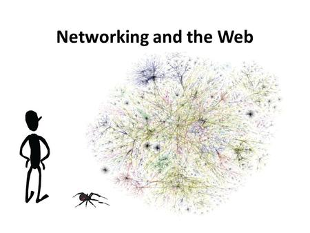 Networking and the Web.