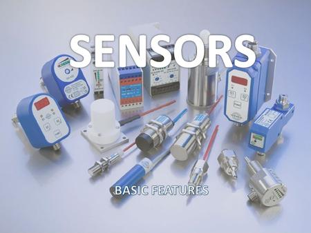 Sensors are mostly electronic devices used to monitor or capture something.