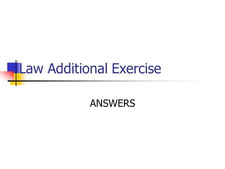 Law Additional Exercise ANSWERS. Question #1 (a) Any one of: gain unauthorised access (1st) to computer material (1) gain (unauthorised) access to computer.