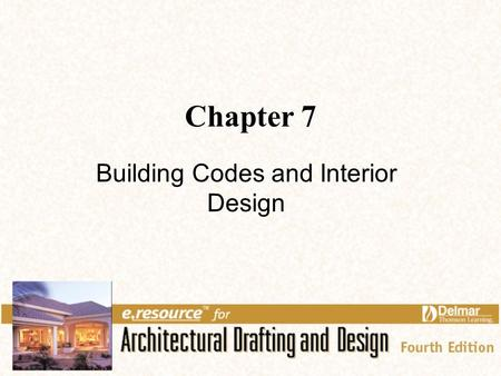 Chapter 7 Building Codes and Interior Design. 2 Links for Chapter 7 Overview of Codes Accessibility Room Design Related Web Sites.