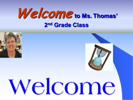 Welcome to Ms. Thomas' 2 nd Grade Class Green Acres Elementary School Web site:
