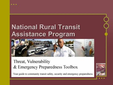 National Rural Transit Assistance Program. Learning Objectives Safety Safety Security Security Emergency Preparedness Emergency Preparedness.