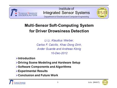 1 Li Li [WSC17] Institute of Integrated Sensor Systems Department of Electrical and Computer Engineering Multi-Sensor Soft-Computing System for Driver.