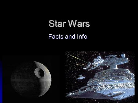 Star Wars Facts and Info Director – George Lucas Director – George Lucas Released 1977 Released 1977 Science Fiction Epic Science Fiction Epic Classic.
