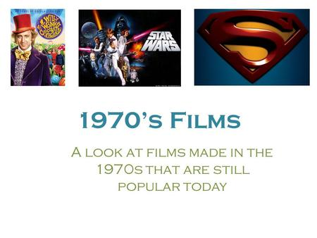 1970's Films A look at films made in the 1970s that are still popular today.