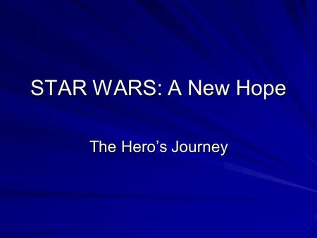 STAR WARS: A New Hope The Hero's Journey.