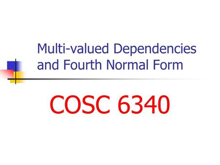 Multi-valued Dependencies and Fourth Normal Form