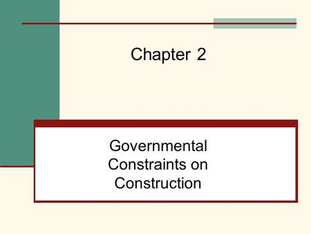 Governmental Constraints on Construction Chapter 2.
