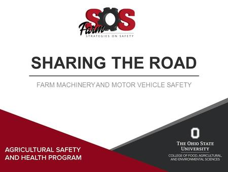 SHARING THE ROAD FARM MACHINERY AND MOTOR VEHICLE SAFETY.