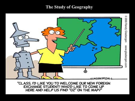 The Study of Geography. Welcome Social Studies Earliest cultures – Enlightenment Sheila Nice.
