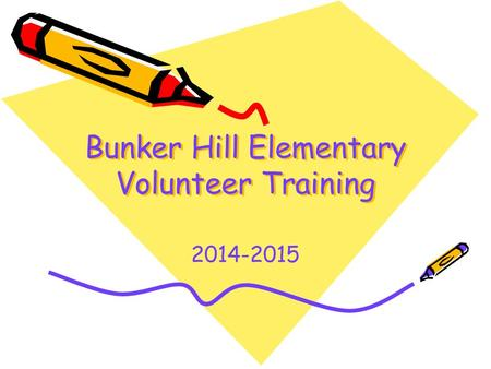 Bunker Hill Elementary Volunteer Training 2014-2015.