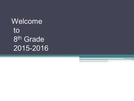 Welcome to 8 th Grade 2015-2016 Mrs. Carroll. Class Info. On Webpage All students MUST be dropped off ON CAMPUS All students must be in E.S. if dropped.