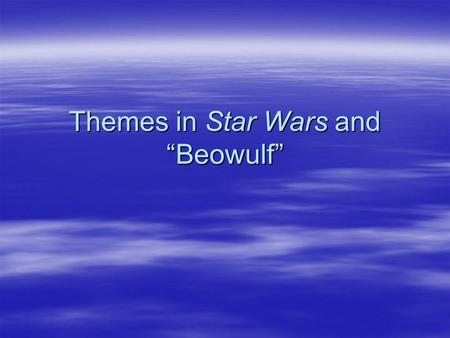 "Themes in Star Wars and ""Beowulf"". Hero's Journey Simplified  Stage One: Innocence  Stage Two: Initiation  Stage Three: Chaos  Stage Four: Resolution."