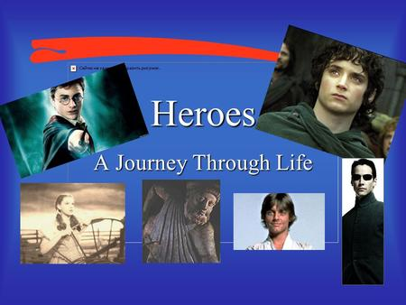 "Heroes A Journey Through Life ""Each of us has a Hero, a Sage, a Mercenary, a Princess within. Each of these pulls and pushes as we journey through the."