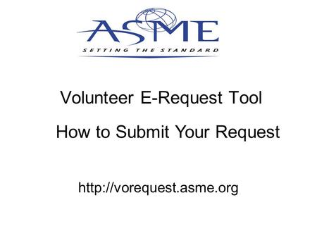 Volunteer E-Request Tool  How to Submit Your Request.