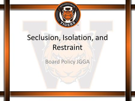 Seclusion, Isolation, and Restraint Board Policy JGGA.