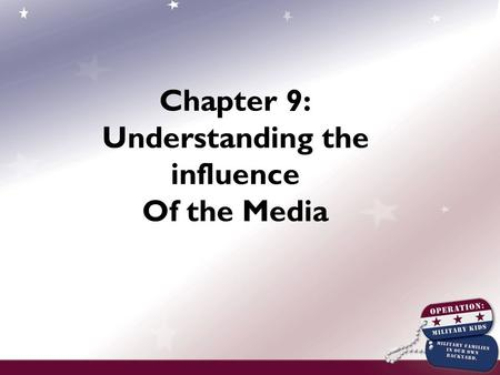 Chapter 9: Understanding the influence Of the Media.