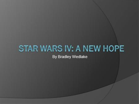 By Bradley Wedlake. Synopsis  Star Wars: A New Hope opens with a Rebel ship being boarded by the tyrannical Darth Vader. The plot then follows the life.