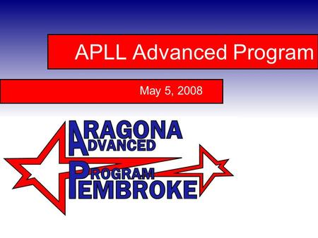 APLL Advanced Program May 5, 2008. Program Background: In September 2007, Virginia District 8 received approval from Little League International to pilot.