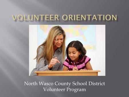 North Wasco County School District Volunteer Program.