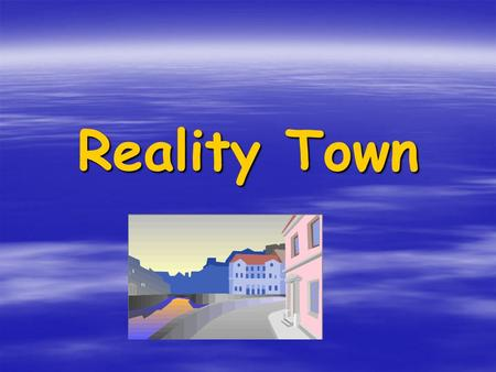 Reality Town. Did you ever wish that you had been taught the importance of financial responsibility before you were an adult?