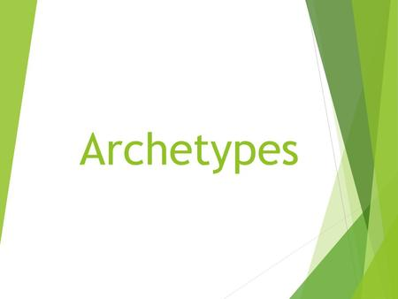 Archetypes. Introduction  Researchers have collected and compared myths, legends, and stories from cultures all around the world.  For centuries, unrelated.