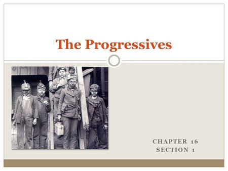 The Progressives Chapter 16 Section 1.