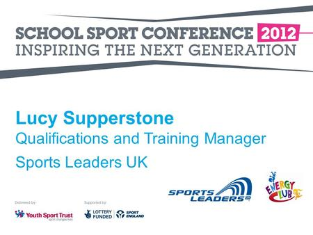 Lucy Supperstone Qualifications and Training Manager Sports Leaders UK.