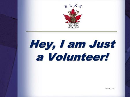 Hey, I am Just a Volunteer! January 2013. Introduction. The National Member Services Committee has developed a series of National Education Seminars to.