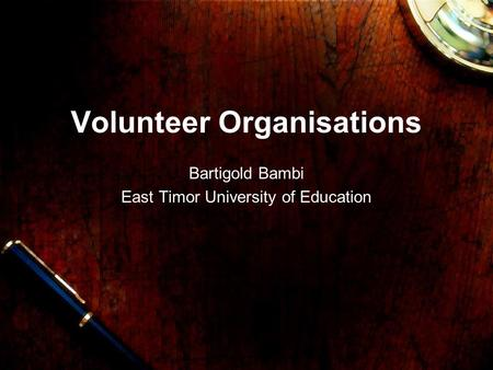 Volunteer Organisations Bartigold Bambi East Timor University of Education.