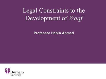 Legal Constraints to the Development of Waqf