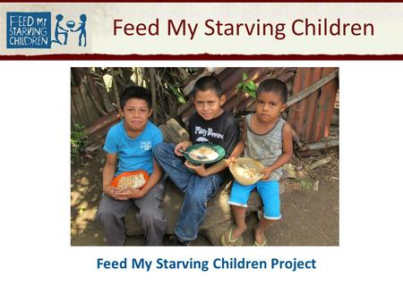 Feed My Starving Children Feed My Starving Children Project.