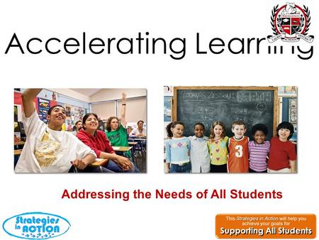 Accelerating Learning Addressing the Needs of All Students.