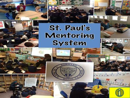Contents 1. Aims of St.Paul's Mentoring system 2. What is it? 3. How it works? 4. The three different colours and what they mean 5. Expected age - related.