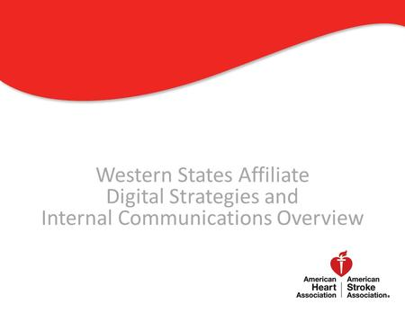 Western States Affiliate Digital Strategies and Internal Communications Overview 0.