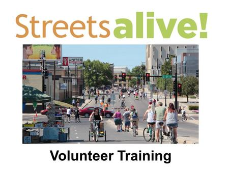 Volunteer Training. What happens when I get there? Check-in at Headquarters Booth (US Bank Plaza on Broadway between 2 nd and 3 rd Ave.) prior to your.
