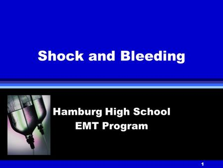 1 Shock and Bleeding Hamburg High School EMT Program.