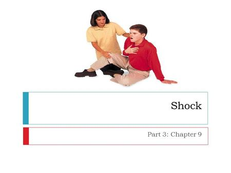 Shock Part 3: Chapter 9. Body Functions….  3 conditions are needed to maintain adequate blood flow in the body:  The heart must be working well  An.