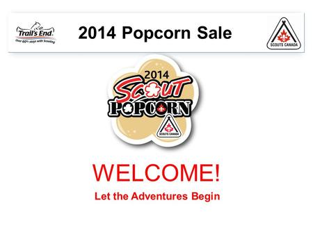 Let the Adventures Begin 2014 Popcorn Sale WELCOME!