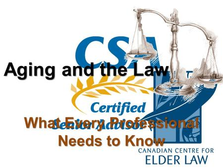 What Every Professional Needs to Know Aging and the Law.