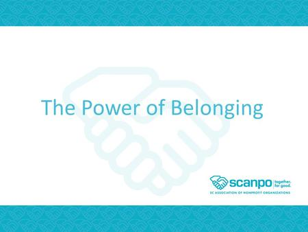 The Power of Belonging. Together. For Good. Strong in Service.
