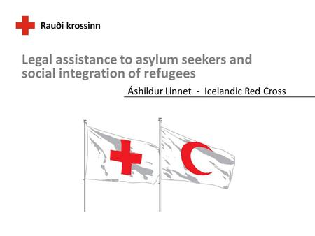Áshildur Linnet - Icelandic Red Cross Legal assistance to asylum seekers and social integration of refugees.
